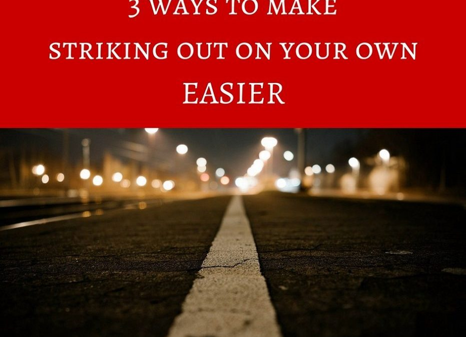 Three ways to make striking out on your own easier