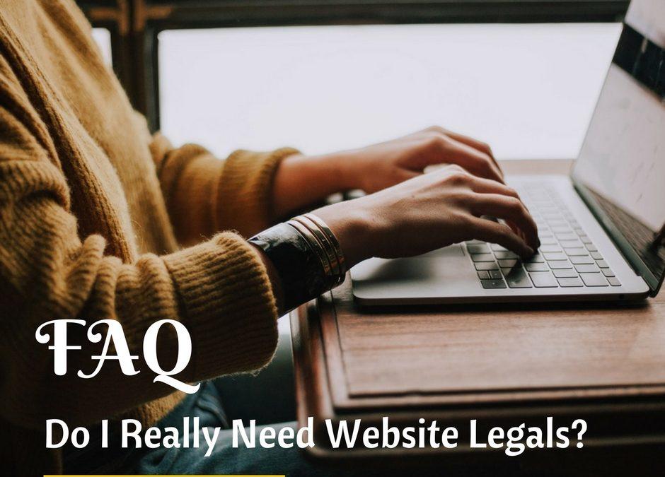 FAQ Do I Really Need Website Legals