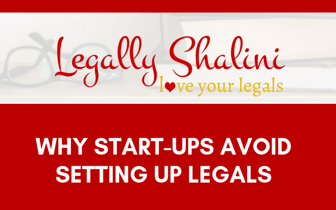 Why start-ups avoid setting up legals