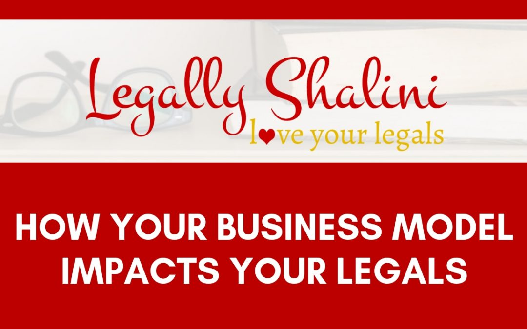 How Your Business Model Impacts Your Legals